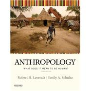 Anthropology What Does It Mean to be Human? by Lavenda, Robert H.; Schultz, Emily A., 9780190210847