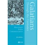Galatians Through the Centuries by Riches, John, 9780631230847