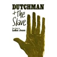 Dutchman and the Slave: Two Plays by Barbaka, Amiri, 9780688210847