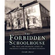 The Forbidden Schoolhouse by Jurmain, Suzanne, 9781328740847