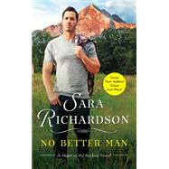 No Better Man by Richardson, Sara, 9781455530847