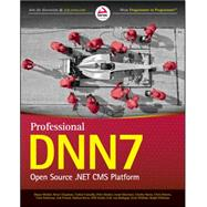 Professional Dnn7: Open Source .net Cms Platform by Walker, Shaun; Chapman, Bruce; Connolly, Cathal; Donker, Peter; Martinez, Israel, 9781118850848