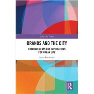 Brands and the City: Entanglements and Implications for Urban Life, Identities and Culture by Bookman; Sonia, 9781409460848