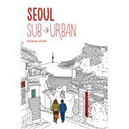 Seoul Sub-urban by Usher, Charles, 9781624120848