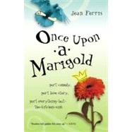 Once upon a Marigold by Ferris, Jean, 9780152050849