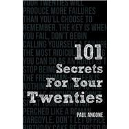101 Secrets For Your Twenties by Angone, Paul, 9780802410849