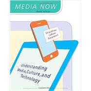 Media Now Understanding Media, Culture, and Technology by Straubhaar, Joseph; LaRose, Robert; Davenport, Lucinda, 9781305950849