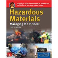 Hazardous Materials: Managing the Incident by Noll, Gregory G.; Hildebrand, Michael S.; Rudner, Glen; Schnepp, Rob, 9781449670849