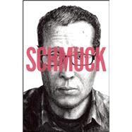 Schmuck by Kushner, Seth; Benton, Gregory; Colden, Kevin; Haspiel, Dean; Timony, Bobby, 9781934460849