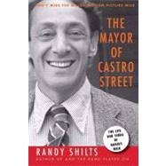 The Mayor of Castro Street The Life and Times of Harvey Milk by Shilts, Randy, 9780312560850
