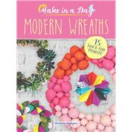 Make in a Day: Modern Wreaths by Hudgins, Victoria, 9780486810850
