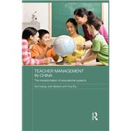 Teacher Management in China: The Transformation of Educational Systems by Huang; Eva, 9781138910850