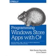 Programming Windows Store Apps With C# by Baxter-reynolds, Matthew; Classon, Iris, 9781449320850