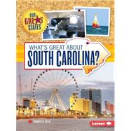 What's Great About South Carolina? by Felix, Rebecca, 9781467760850