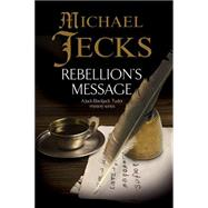 Rebellion's Message by Jecks, Michael, 9781780290850