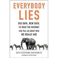 Everybody Lies by Stephens-Davidowitz, Seth; Pinker, Steven, 9780062390851