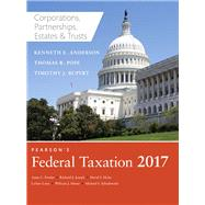 Pearson's Federal Taxation 2017 Corporations, Partnerships, Estates & Trusts by Pope, Thomas R.; Rupert, Timothy J.; Anderson, Kenneth E., 9780134420851