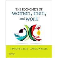The Economics of Women, Men, and Work by Blau, Francine D.; Winkler, Anne E., 9780190620851