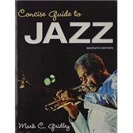 Concise Guide to Jazz & Jazz Classics CDs for Concise Guide to Jazz & Jazz Demonstration Disc for Jazz Styles History and Analysis Package by Gridley, Mark C., 9780205940851