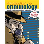 Introduction to Criminology by Schram, Pamela J.; Tibbetts, Stephen G., 9781412990851