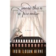 More Than a Promise by Herne, Ruth Logan, 9781632530851