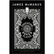 The Education of a Poker Player by McManus, James, 9781938160851