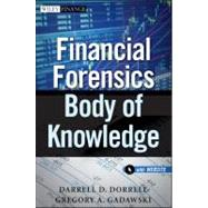 Financial Forensics Body of Knowledge, + Website by Dorrell, Darrell D.; Gadawski, Gregory A., 9780470880852