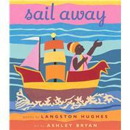 Sail Away by Hughes, Langston; Bryan, Ashley, 9781481430852