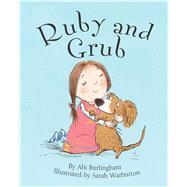 Ruby and Grub by Burlingham, Abi; Warburton, Sarah, 9781499800852