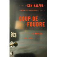 Coup de foudre nouvelle by Kalfus, Ken, 9781620400852