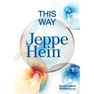 This Way by Hein, Jeppe (ART); Beil, Ralf; Graham, Dan; Grolig, Lisa, 9783775740852