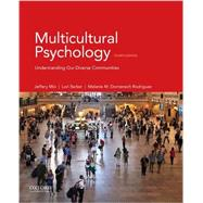 Multicultural Psychology Understanding Our Diverse Communities by Mio, Jeffery; Barker, Lori; Domenech Rodriguez, Melanie, 9780190460853