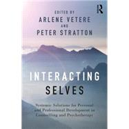 Interacting Selves: Systemic Solutions for Personal and Professional Development in Counselling and Psychotherapy by Vetere; Arlene, 9780415730853