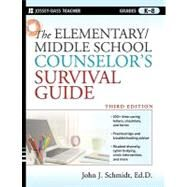 The Elementary / Middle School Counselor's Survival Guide by Schmidt, John J., 9780470560853