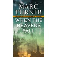 When the Heavens Fall The Chronicles of the Exile, Book One by Turner, Marc, 9780765370853