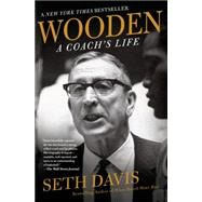 Wooden: A Coach's Life by Davis, Seth, 9781250060853