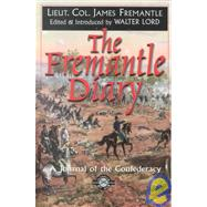 The Fremantle Diary by Fremantle, Col. James; Lord, Walter; Lord, Walter, 9781580800853