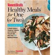 Women's Health Healthy Meals for One (or Two) Cookbook by EDITORS OF WOMEN'S HEALTH, 9781635650853