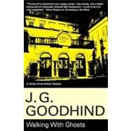 Walking with Ghosts by Goodhind, J. G., 9781847510853