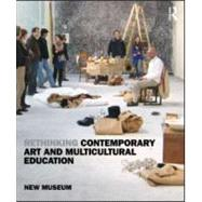 Rethinking Contemporary Art and Multicultural Education by New Museum;, 9780415960854