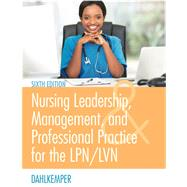 Nursing Leadership, Management, and Professional Practice for the Lpn/Lvn by Dahlkemper, Tamara R., RN, 9780803660854