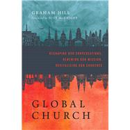 Globalchurch by Hill, Graham; McKnight, Scot, 9780830840854