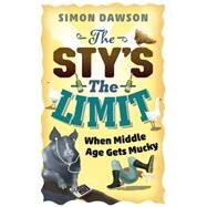 The Sty's the Limit by Dawson, Simon, 9781409160854