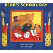 Bear's School Day by Blackstone, Stella; Harter, Debbie, 9781782850854