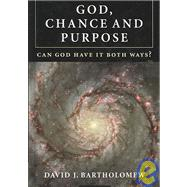 God, Chance and Purpose: Can God Have It Both Ways? by David J. Bartholomew, 9780521880855