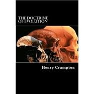 The Doctrine of Evolution by Crampton, Henry, 9781502590855