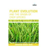 Plant Evolution and the Origin of Crop Species by Mane, Ravikiran Vasant, 9781681170855