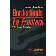 Borderlands / La Frontera by Anzaldua, Gloria; Cantu, Norma Elia; Hurtado, Aida, 9781879960855