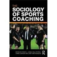 The Sociology of Sports Coaching by Jones; Robyn L., 9780415560856