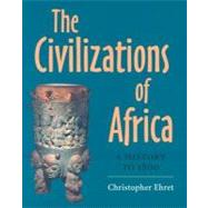 The Civilizations of Africa: A History to 1800 by Ehret, Christopher, 9780813920856